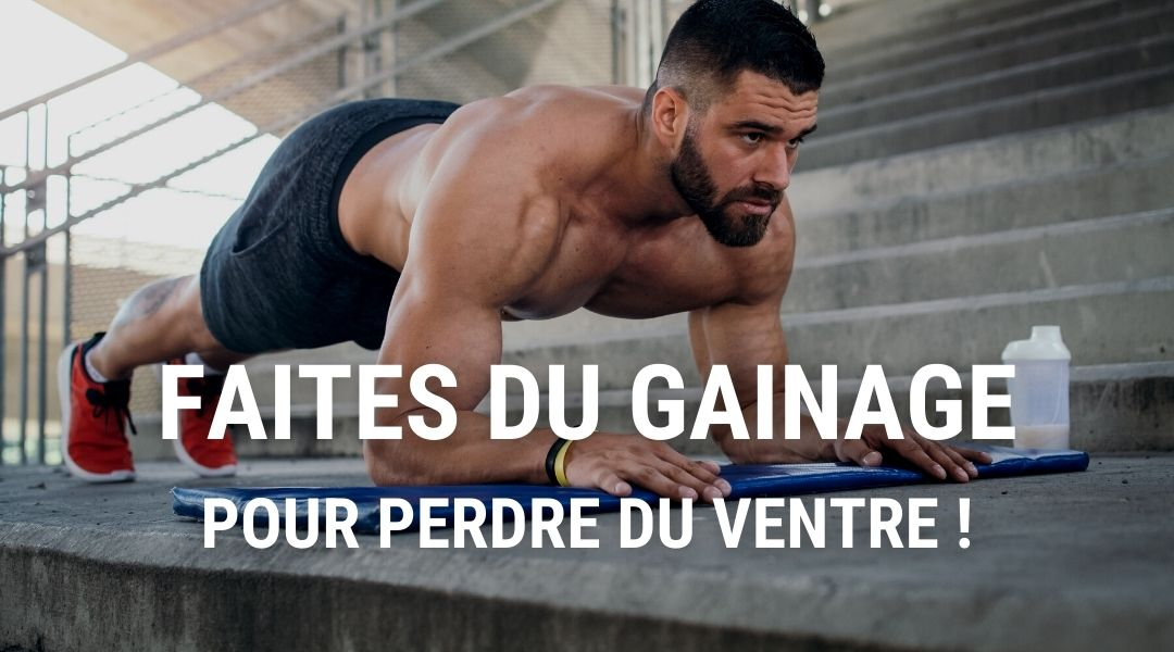 Le gainage pour perdre du ventre ?